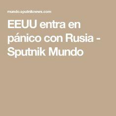 EEUU entra en pánico con Rusia - Sputnik Mundo