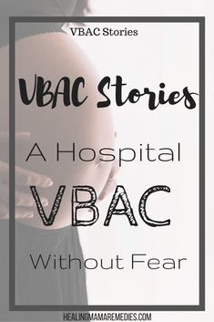 vbac without fear,VBAC labor and delivery, VBAC,Hospital birth, birth stories