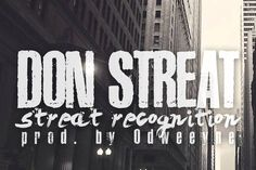 """DON STREAT – """"Streat Recognition"""" Prod. by ODWEEYNE #B2HH #HipHop #Rap #Urban"""