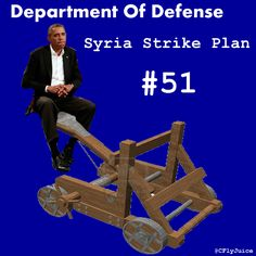 """The White House asked for 50 different """"Strike Plans"""" for #Syria... here's #51"""
