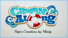 Craftecafe Mindy Cruisin Vacation  premade paper piece scrapbook die cut Title…