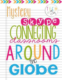 Mystery Skype: Connecting Classrooms Around the Globe