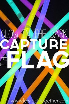 Glow in the Dark Capture the Flag | 27 Insanely Fun Yard Games That People Of All Ages Will Love