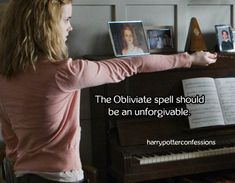 The Obliviate spell should be an unforgivable. It's basically as bad as the cruciartus curse, because if u put it on someone u love then you'll be torturing yourself.
