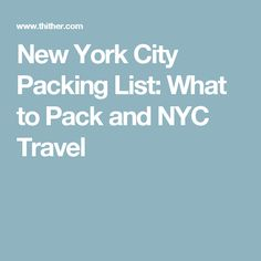 New York City Packing List: What to Pack and NYC Travel