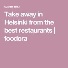 Take away in Helsinki from the best restaurants | foodora