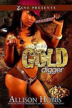 A Bona Fide Gold Digger, A Novel by Allison Hobbs, 9781593091194.