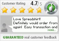 Customer review: Love Spreadshirt!  Definitely would order from again!  Easy…
