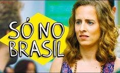 SÓ NO BRASIL