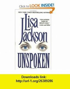 Unspoken (Zebra ) (9780821764022) Lisa Jackson , ISBN-10: 0821764020  , ISBN-13: 978-0821764022 ,  , tutorials , pdf , ebook , torrent , downloads , rapidshare , filesonic , hotfile , megaupload , fileserve