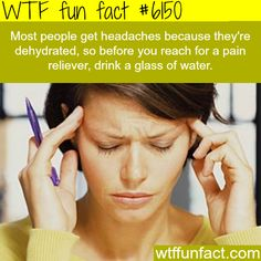 this explains why school nurses send kids to drink water when they have a headache