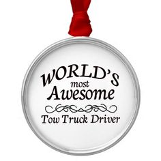 World's Most Awesome Tow Truck Driver Christmas Ornaments