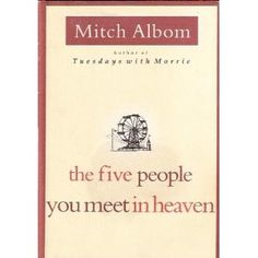 The five people you meet in heaven / Mitch Albom