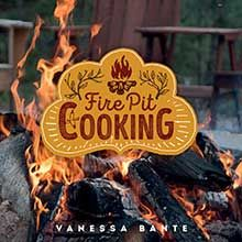 Fire Pit Cooking! Family-fun foods for the campground or the backyard fire pit. If you think cooking over an open fire is only good for slightly burned hotdogs and s'mores, Vanessa Bante wants you to think again. With one or a few fun-to-use tools—pie irons, foil, Tarts on Fire, sweet sticks or simply a dowel—you can make family-friendly dishes over a backyard fire pit or at the campground. With 75 scrumptious recipes there's something to satisfy every appetite. #68841799 | $15.99