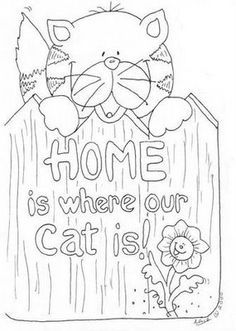 Home is where your heart is Cat Coloring Page, Colouring Pages, Coloring Books, Cross Stitch Embroidery, Hand Embroidery, Embroidery Designs, Painting Patterns, Fabric Painting, Cat Quilt