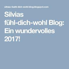 Silvias fühl-dich-wohl Blog: Ein wundervolles 2017!