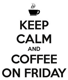 TGI COFFEE FRIDAY