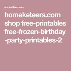 homeketeers.com shop free-printables free-frozen-birthday-party-printables-2