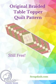 This is the original free braided table topper quilt pattern. Learn a quick and easy method of making this tablerunner or quilt border designs. Patchwork Table Runner, Table Runner And Placemats, Crochet Table Runner, Quilted Table Runners, Patchwork Quilt Patterns, Quilt Patterns Free, Free Pattern, Scrappy Quilts, Sampler Quilts