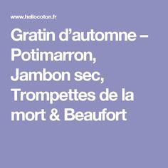Gratin d'automne – Potimarron, Jambon sec, Trompettes de la mort & Beaufort