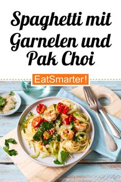 Spaghetti with shrimp and pak choi - Spaghetti with shrimps and pak choi eatsmarter. Avocado Fat, Weight Loss Eating Plan, Healthy Protein, High Protein, Food Shows, Vegan Options, Prawn, Fruits And Veggies, Eating Habits