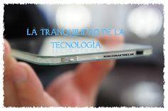 La tranquilidad de la tecnología