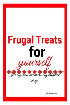 Frugal Treats for Yourself