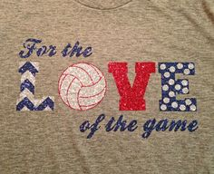"""Custom """"For the Love of the Game"""" Volleyball Tee - Multiple Colors and Sports Options on Etsy, $20.00"""