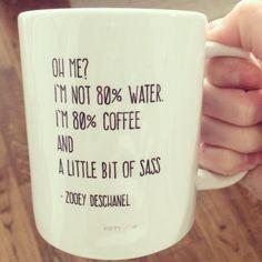 I m 80 Coffee and a Little Bit of Sass Mug - Sassy Coffee Cup and Tea Mug - Nifty Gifty - Zooey Dechanel Quote