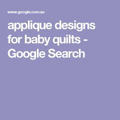 applique designs for baby quilts - Google Search