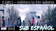 E.GIRLS – Aishiteru to Itte Yokatta (あいしてると言ってよかった) MV (Sub español + Ka...