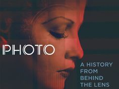 """Photo: A History From Behind the Lens - Stan Newman 2013 -- """"From daguerreotypes to DSLRs, the camera has irrevocably changed the way we see the world. The intriguing 12 episode documentary examines the past, present, and future of photography using clever animations to explain challenging concepts for lay people."""""""