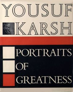 Portraits of Greatness - Yousuf Karsh Yousuf Karsh, His Hands, His Eyes, Portraits, Graphic Design, Reading, Book Covers, Photographers, Books