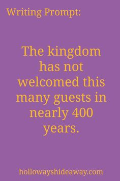 Setting Prompts-August Prompt-The kingdom has not welcomed this many guests in nearly 400 years. Writing Quotes, Fiction Writing, Writing Advice, Writing Help, Writing A Book, Writing Ideas, Dialogue Prompts, Story Prompts, Book Prompts