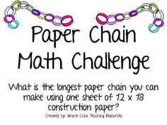 Paper Chain Math Challenge PBL-great team building challenge for students great for mean, median, mode, and measurement! Will share! Great Decoration Nicole Lynne!!!