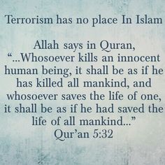 #Quran 5:32 ~ If anyone slew an innocent person it would be as if he slew the whole humankind and if anyone saved a life it would be as if he saved the life of the whole humankind""