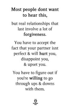 Most people don't want to hear this, but real relationships that last involve a lot of forgiveness quotes miss you quotes is comic love quotes love quotes about boyfriends series Said Quotes Ending Relationship Quotes, Real Relationships, Perfect Relationship Quotes, Boyfriend Quotes Relationships, Troubled Relationship Quotes For Him, Confused Relationship Quotes, Acceptance Quotes Relationships, Struggling Relationship Quotes, Complicated Relationship Quotes