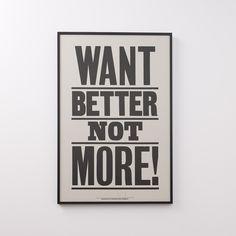 Want Better Not More Print | Art | Accessories