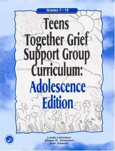 Teens Together Grief Support Group Curriculum : Adolescence Edition : Grades 7-12 by Linda Lehmann. $33.74. Publication: December 21, 2000. Author: Linda Lehmann. Edition - 1. Publisher: Routledge; 1 edition (December 21, 2000)