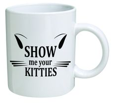 Funny Mug - Show me your kitties, cat lovers - 11 OZ Coffee Mugs - Inspirational gifts and sarcasm - By QM2U ** Review more details here : Cat mug