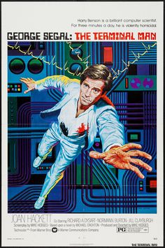 The Terminal Man (1974) Stars: George Segal, Joan Hackett, Richard Dysart, Donald Moffat ~ Director: Mike Hodges