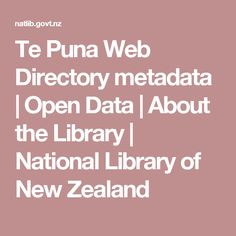 The National Library and Alexander Turnbull Library are here to help you access and use the collective knowledge of New Zealand. Open Data, New Zealand, Knowledge, Learning, Maori, Consciousness, Studying, Teaching