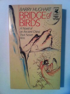 """Bridge of Birds"" by Barry Hughart. One of the greatest fantasies of the last fifty years, and the first of the ""chronicles of master li and number ten ox"" - princess bride set in ancient china - the greatest word-prozac since wodehouse died - a work of such complete and delightful imagination it seems not so much invented as transcribed - recommended with the highest assurance. del ray 1991. 7th. 12mo. 278pp. near fine.    $5"