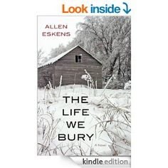The Life We Bury - Kindle edition by Allen Eskens. Mystery, Thriller & Suspense Kindle eBooks @ Amazon.com.