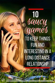 Every LDR couple feels distant and depressed at times. Here are 10 saucy long distance relationship games that can lighten and brighten things up.
