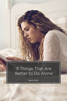 #Introverts, Rejoice! These are 9 things that are better to do alone. www.levo.com