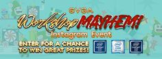 Enter @TeamEVGA's Workshop Mayhem Instagram Event to win great prizes from @TEAMEVGA & @INTELGAMING #WorkshopMayhem