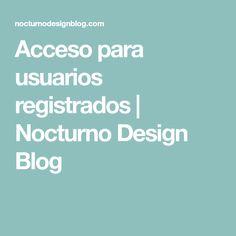 Acceso para usuarios registrados | Nocturno Design Blog
