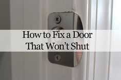In this post, you'll learn about how to fix a door that won't shut using a simple and inexpensive trick. (scheduled via http://www.tailwindapp.com?utm_source=pinterest&utm_medium=twpin&utm_content=post1031331&utm_campaign=scheduler_attribution)