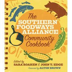 The Southern Foodways Alliance Community Cookbook: Southern Foodways Alliance, Sara Roahen, John T. Edge, Alton Brown: 9780820332758: Amazon.com: Books